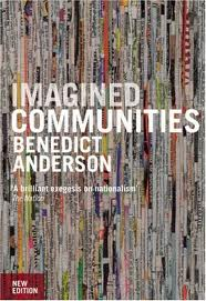 """Imagined Communities"", by Benedict Anderson"
