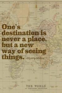 A nice meme featuring a quote by Henry Miller. Alas, they used the Mercator projection...