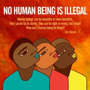 No Human Being is Illegal - artwork by Favianna Rodríguez